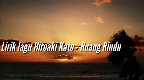 Lirik Lagu Hiroaki Kato Feat. Neo Letto