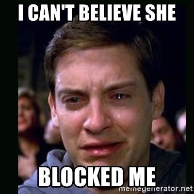 Blocked Meme - i can t believe she blocked me crying peter parker meme generator