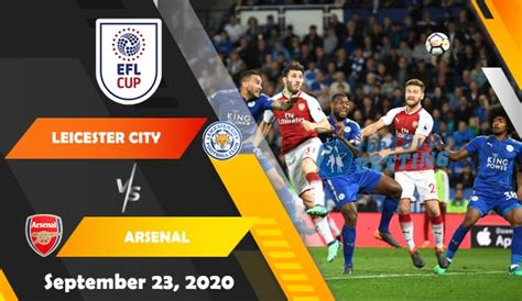 Leicester vs Arsenal – Carabao Cup Third Round Preview ...