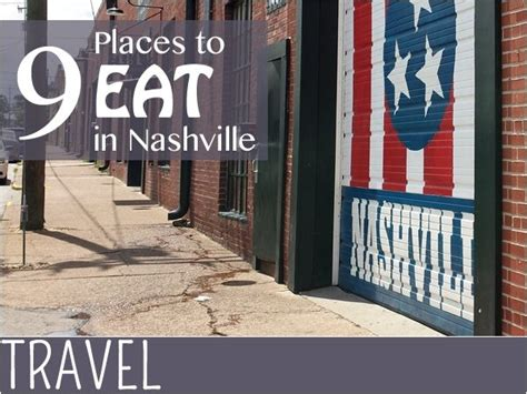 best places to eat in nashville 9 places to eat in nashville everythingmom