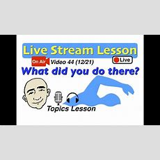 Mark Kulek Live Stream  What Did You Do There?  44  English For Communication  Esl Youtube