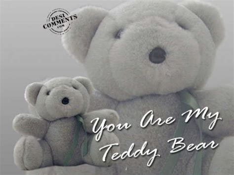 You?re my teddy bear   DesiComments.com