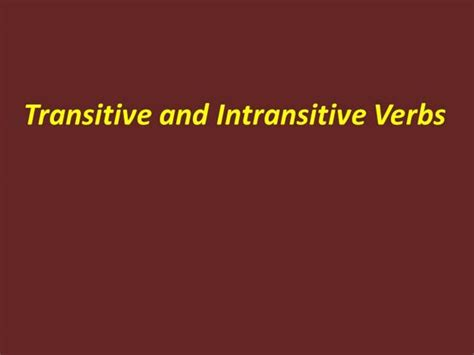 Transitive And Intransitive Verbs Authorstream