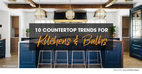 countertop trends  kitchens  bathrooms