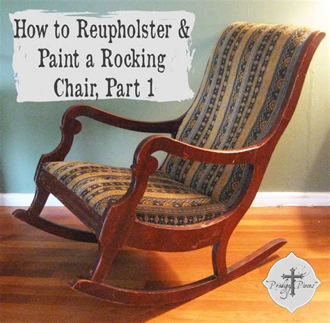How To Upholster A Chair by Upholster Paint A Rocking Chair Part 1 Prodigal Pieces