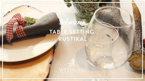 Günstige Tischdeko Selber Machen by Rustikale Tischdeko Selber Machen Westwing Style Tipps
