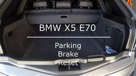 parking l malfunction bmw 328i bmw x5 parking brake reset youtube