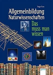 Muss Man Wissen : allgemeinbildung naturwissenschaften das muss man wissen buchpdf ~ Frokenaadalensverden.com Haus und Dekorationen