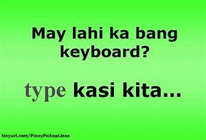 Cheesy Tagalog Pick Up Lines 2016
