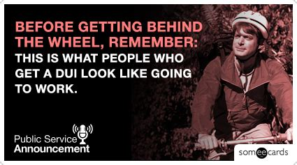 Funny Dui Memes - psa dui bike commute funny ecard psas ecard