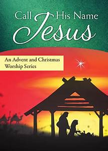 Call His Name Jesus Advent Worship Series Product/Goods ...