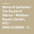 Simon & Garfunkel - The Sound of Silence - Madison Square ...