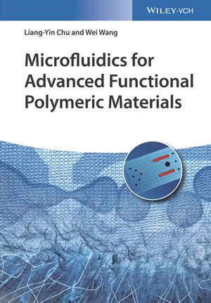 Microfluidics for Advanced Functional Polymeric Materials ...