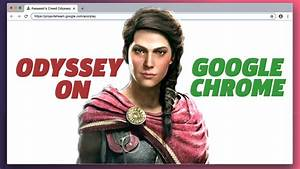 Watch Assassin's Creed Odyssey Running On Google Chrome ...