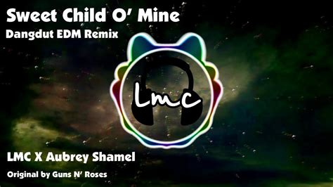 Sweet Child O' Mine [dangdut Remix, Lmc X Aubrey Shamel