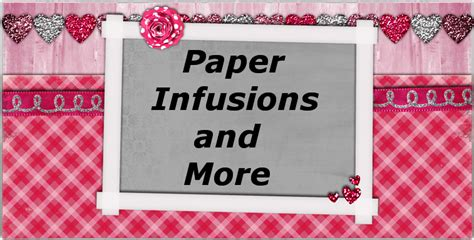 paper infusions