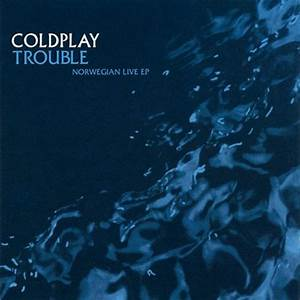 Trouble: Norwegian Live EP - Coldplay mp3 buy, full tracklist