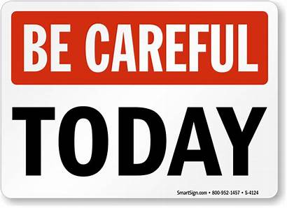 Careful Today Safety Banner Osha Safely Signs