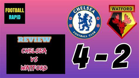 Chelsea vs Watford review - YouTube