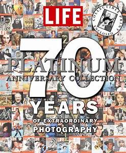 Life: The Platinum Anniversary Collection: 70 Years of ...