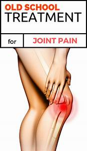 Old School Treatment For Joint Pain