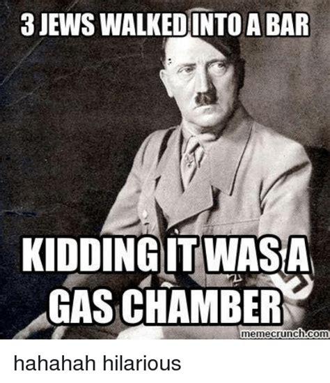 Crunch Meme - jews walkedinto a bar kidding itwasan gas chamber meme crunch com hahahah hilarious meme on me me