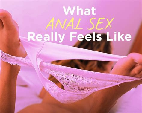 8 Women Who Ve Tried Anal Sex Describe What It S Actually