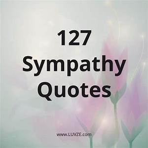 Sympathy Quotes and Messages: 127 Condolences Quotes