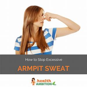 How To Stop Excessive Armpit Sweat