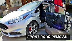 How To Remove Front Door On Ford Fiesta 2008 - 2017