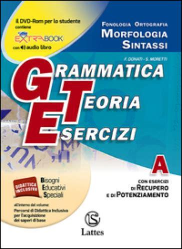 Prove D Ingresso Scuola Media by Grammatica Teoria Esercizi Vol A B C Con Prove D