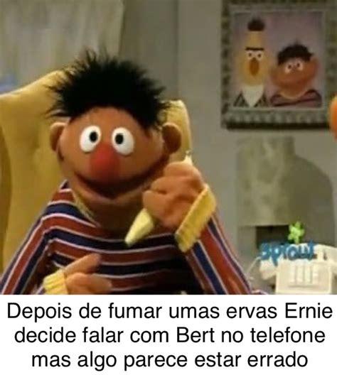 Ernie Meme - the best bert e ernie memes memedroid