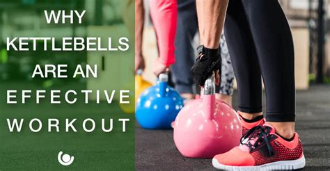 effective workout kettlebells why