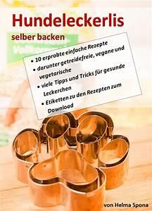 Hundekekse Selbst Backen : rezept backofen hundeleckerlis rezepte ~ Watch28wear.com Haus und Dekorationen