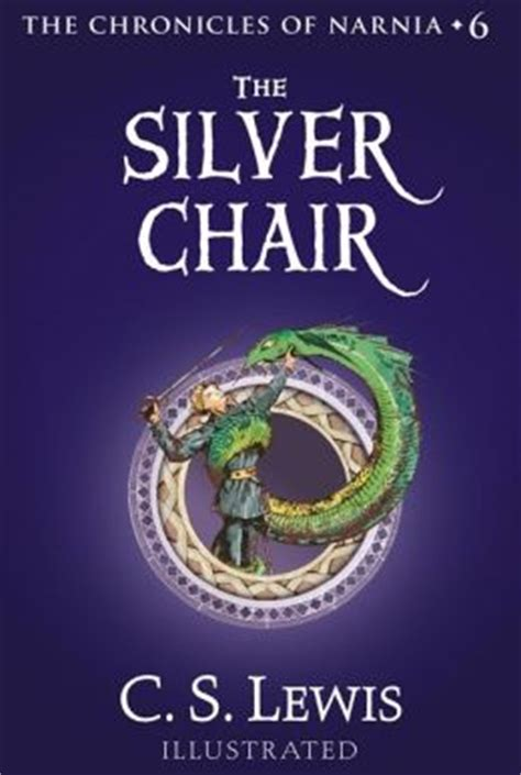 the silver chair the chronicles of narnia by c s lewis