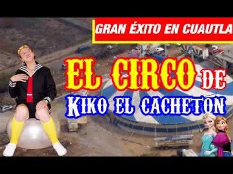 el circo de kiko el cachet 211 n