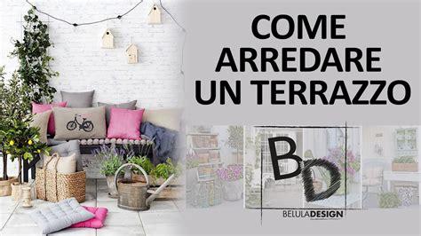 Come Arredare Un Piccolo Terrazzo by Come Arredare Un Terrazzo Belula Design