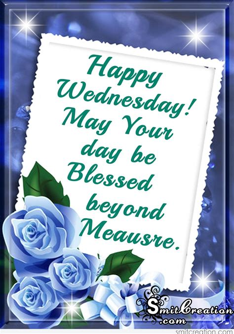 happy wednesday   day  blessed  meausre smitcreationcom