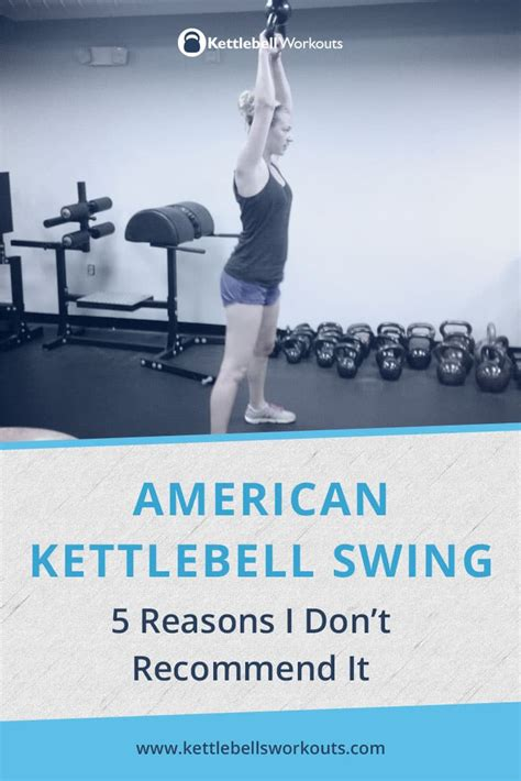 kettlebell swing american overhead around recommend reasons why don gyms mostly crossfit