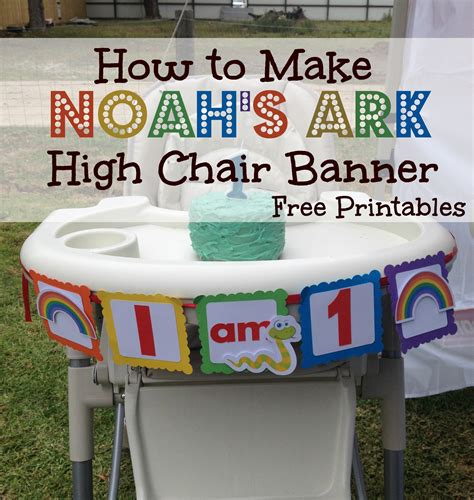noah s ark high chair birthday banner with free printables