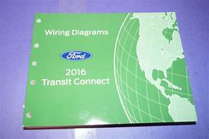2016 Ford Transit Wiring Diagrams Manual Oem Book Guide Schematic Shop Service