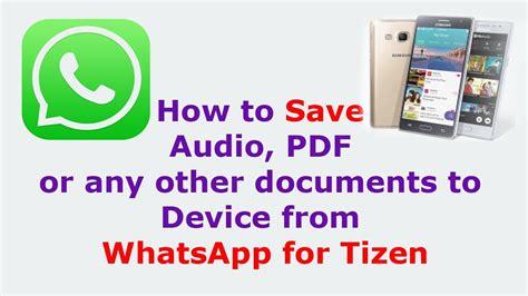 how to save audio from whatsapp on samsung tizen z1 z2 z3 z4