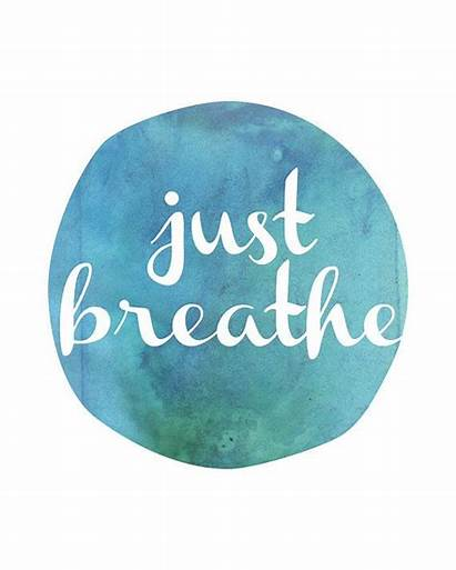 Relax Breathe Quotes Quote Inspirational Stress Positive