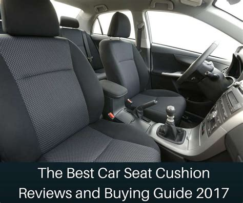 best seat the best car seat cushion reviews and buying guide 2017