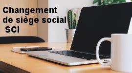 sci changement de si鑒e social annonce légale changement de siège social le légaliste