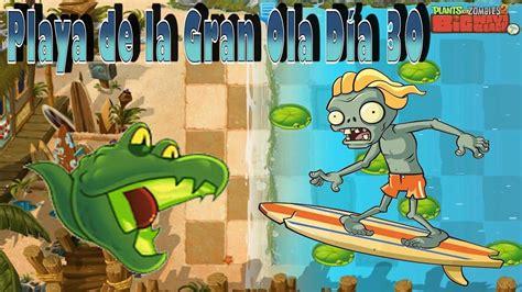 plants vs zombies 2 la playa de la gran ola d 237 a 30