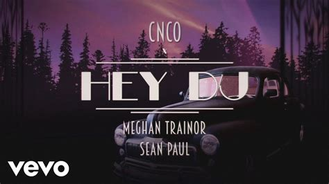 Cnco, Meghan Trainor, Sean Paul