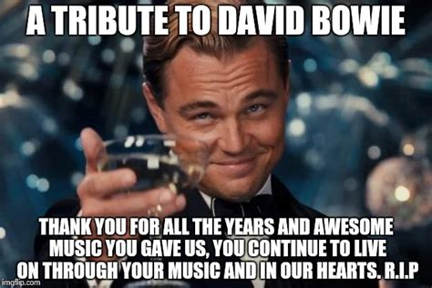 Bowie Meme - a tribute to the legend i just had to sacrifice a submission to pay tribute to sir david bowie