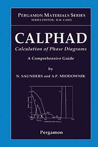 1998  Calphad  Calculation Of Phase Diagrams   A Comprehensive Guide  Issn Book 1  By N