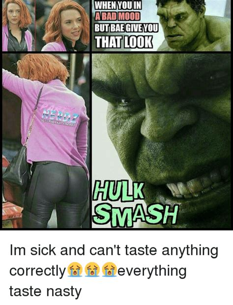 Hulk Smash Memes - gigsthepartymerdz when youin abad mood but bae giveyou that look hulk smash im sick and can t